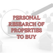 PERSONAL RESEARCH OF PROPERTIES TO BUY