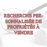 RECHERCHE PERSONNALISÉE DE PROPRIÉTÉS À VENDRE